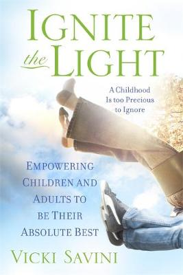 Picture of Ignite the Light: Empowering Children and Adults to be Their Absolute Best