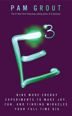 Picture of E-Cubed: Nine More Energy Experiments That Prove Manifesting Magic and Miracles is Your Full-Time Gig