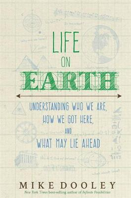 Picture of Life on Earth: Understanding Who We Are, How We Got Here, and What May Lie Ahead