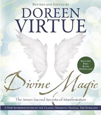 Picture of Divine Magic: The Seven Sacred Secrets of Manifestation