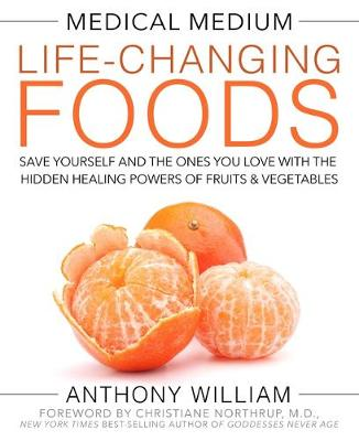 Picture of Medical Medium Life-Changing Foods: Save Yourself and the Ones You Love with the Hidden Healing Powers of Fruits & Vegetables