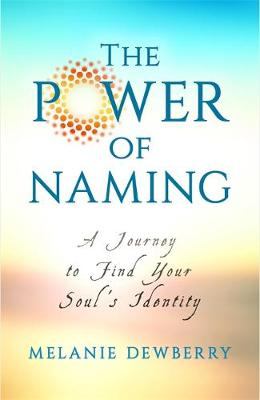Picture of The Power of Naming: A Journey Toward Your Soul's Indigenous Nature