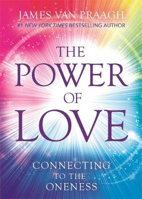Picture of The Power of Love: Connecting to the Oneness