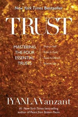 Picture of Trust: Mastering the Four Essential Trusts: Trust in Self, Trust in God, Trust in Others, Trust in Life