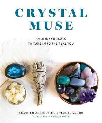 Picture of Crystal Muse: Everyday Rituals to Tune in to the Real You