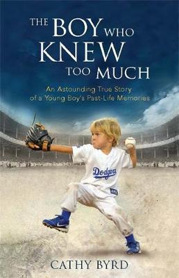 Picture of The Boy Who Knew Too Much: An Astounding True Story of a Young Boy's Past-Life Memories