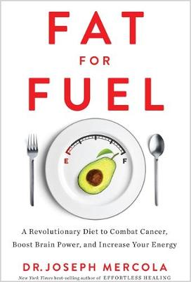 Picture of Fat for Fuel: A Revolutionary Diet to Combat Cancer, Boost Brain Power, and Increase Your Energy