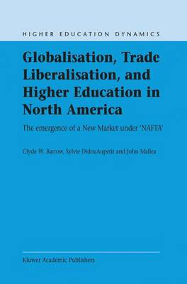 Picture of Globalisation, Trade Liberalisation, and Higher Education in North America: The Emergence of a New Market Under NAFTA