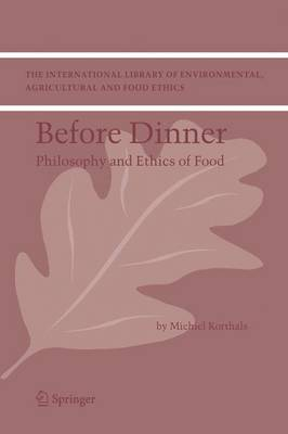 Picture of Before Dinner: Philosophy and Ethics of Food