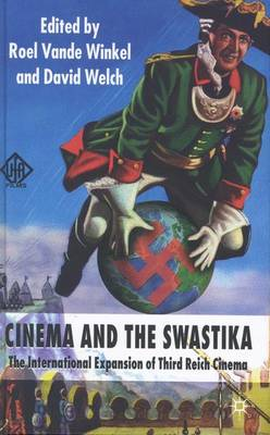 Picture of Cinema and the Swastika: The International Expansion of Third Reich Cinema