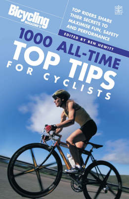 Picture of Bicycling: 1000 All-time Top Tips for Cyclists: Top Riders Share Their Secrets to Maximise Fun, Safety and Performance