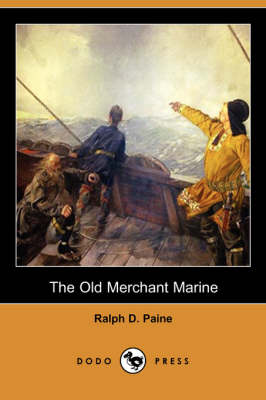 Picture of The Old Merchant Marine: A Chronicle of American Ships and Sailors (Dodo Press)
