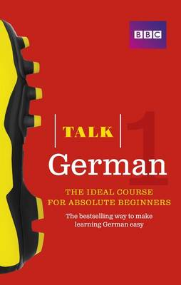Picture of Talk German 1 (Book/CD Pack): The Ideal German Course for Absolute Beginners