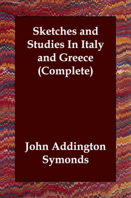Picture of Sketches and Studies in Italy and Greece (Complete)