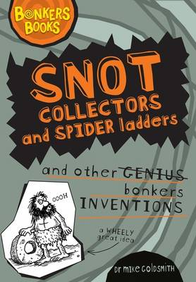Picture of Snot Collectors and Spider Ladders and Other Bonkers Inventions