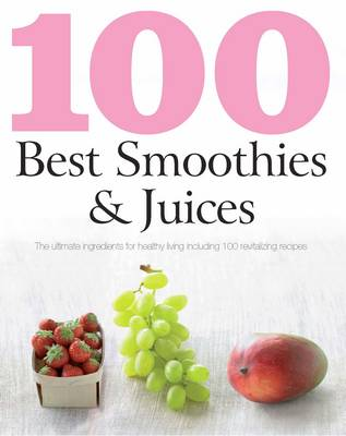 Picture of 100 Best Smoothies and Juices