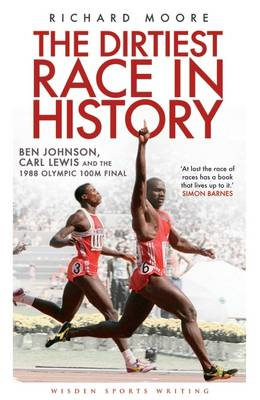 Picture of The Dirtiest Race in History: Ben Johnson, Carl Lewis and the 1988 Olympic 100m Final