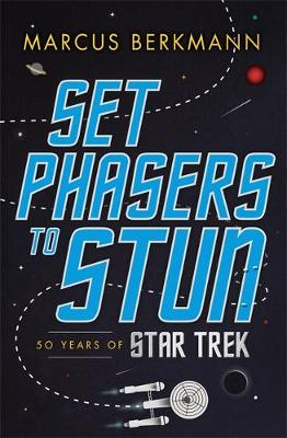Picture of Set Phasers to Stun: 50 Years of Star Trek