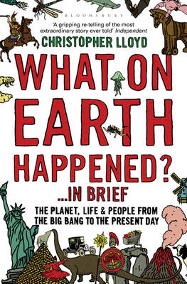 Picture of What on Earth Happened?... in Brief: The Planet, Life and People from the Big Bang to the Present Day