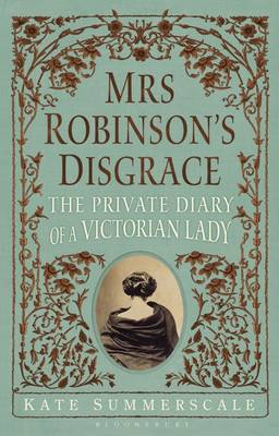 Picture of Mrs Robinson's Disgrace: The Private Diary of a Victorian Lady