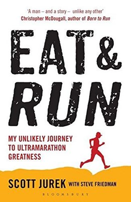 Picture of Eat and Run: My Unlikely Journey to Ultramarathon Greatness