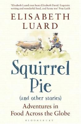Picture of Squirrel Pie and Other Stories: Adventures in Food Across the Globe