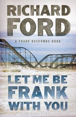 Picture of Let Me be Frank with You: A Frank Bascombe Book