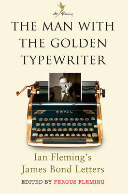 Picture of The Man with the Golden Typewriter: Ian Fleming's James Bond Letters