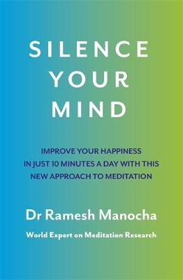 Picture of Silence Your Mind: Improve Your Happiness in Just 10 Minutes a Day With This New Approach to Meditation