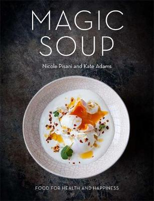 Picture of The Magic Soup: Food for Health and Happiness