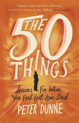 Picture of The 50 Things: Lessons for When You Feel Lost, Love Dad