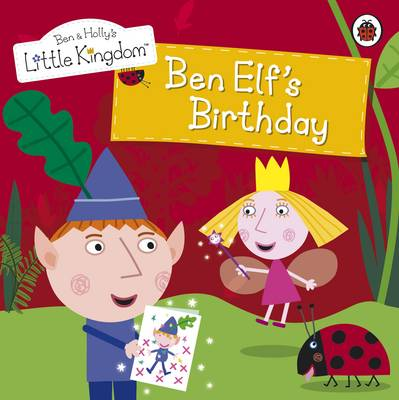 Picture of Ben and Holly's Little Kingdom: Ben Elf's Birthday Storybook