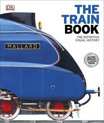 Picture of The Train Book: The Definitive Visual History