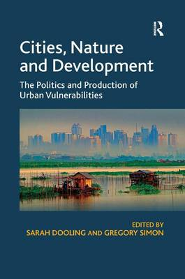 Picture of Cities, Nature and Development: The Politics and Production of Urban Vulnerabilities