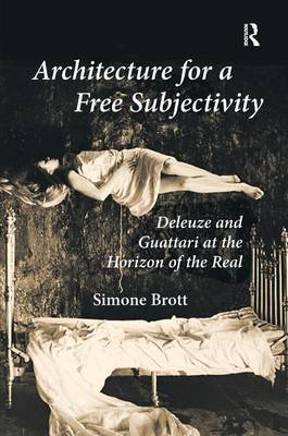 Picture of Architecture for a Free Subjectivity: Deleuze and Guattari at the Horizon of the Real