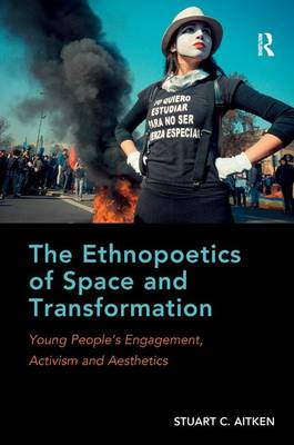 Picture of The Ethnopoetics of Space and Transformation: Young People's Engagement, Activism and Aesthetics