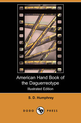 Picture of American Hand Book of the Daguerreotype (Illustrated Edition) (Dodo Press)