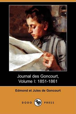 Picture of Journal Des Goncourt, Volume I: 1851-1861 (Dodo Press)