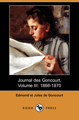 Picture of Journal Des Goncourt, Volume III: 1866-1870 (Dodo Press)