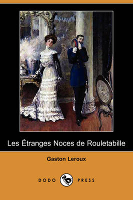 Picture of Les Etranges Noces de Rouletabille (Dodo Press)