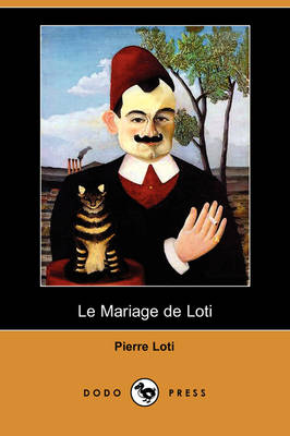 Picture of Le Mariage de Loti (Dodo Press)
