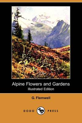 Picture of Alpine Flowers and Gardens (Illustrated Edition) (Dodo Press)