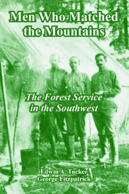 Picture of Men Who Matched the Mountains: The Forest Service in the Southwest