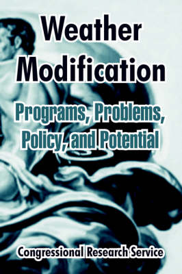 Picture of Weather Modification: Programs, Problems, Policy, and Potential
