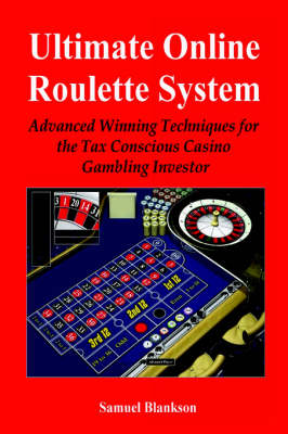 Picture of Ultimate Online Roulette System: Advanced Winning Techniques for the Tax Conscious Casino Gambling Investor