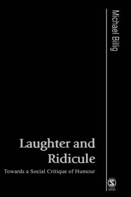 Picture of Laughter and Ridicule: Towards a Social Critique of Humour