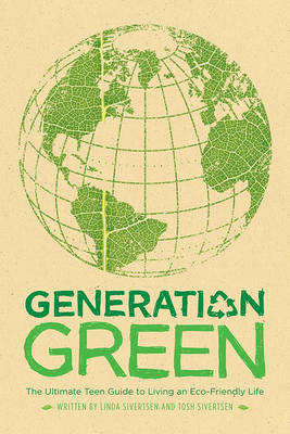 Picture of Generation Green: The Ultimate Teen Guide to Living an Eco-Friendly Life