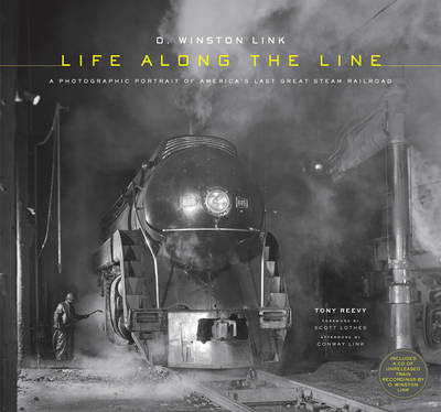Picture of O. Winston Link: Life Along the Line: A Photographic Portrait of America's Last Great Steam Railroad