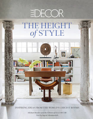 Picture of Elle Decor: The Height of Style: Inspiring Ideas from the World's Chicest Rooms