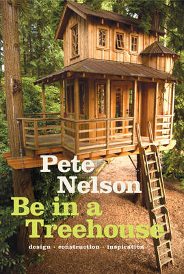 Picture of Be in a Treehouse: Design / Construction / Inspiration